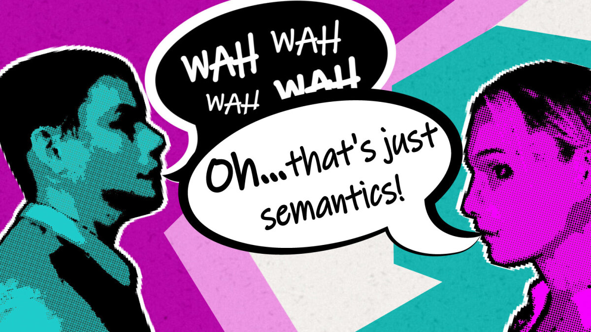What Does It Mean When Someone Says 'That's Just Semantics'?