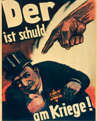 "This piece of Nazi Propaganda says it all. For those who can't read German, it translates to ""He is to blame for the war!"""