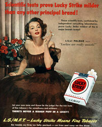 "To entice women to smoke, Lucky Strike filled its ads with elegant actresses like Lilli Palmer and phrases like, ""There's never a rough puff in a Lucky!"""