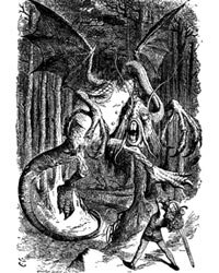 """""""The Jabberwock, with eyes of flame, came whiffling through the tulgey wood, and burbled as it came!"""""""