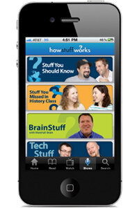 The HowStuffWorks.com iPhone app lets you listen to all our podcasts with just a touch of the screen.
