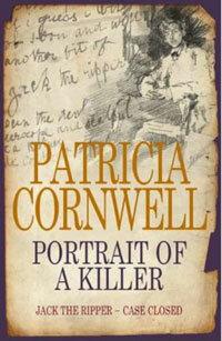 "Patricia Cornwell's ""Portrait of a Killer: Jack the Ripper -- Case Closed"""