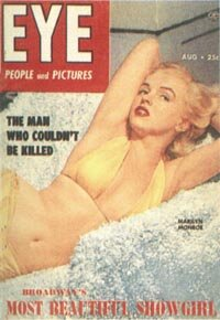 "As her fame escalated in the early '50s, Marilyn's image adorned the covers of magazines, including digest-size ""men's"" magazines like Eye."