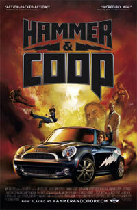 "The ""Hammer & Coop"" Web-based series follows the exploits of Hammer, played by Bryan Callen, and Coop, an intelligent, talking 2007 MINI Cooper."