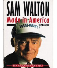 Sam Walton described Wal-Mart's beginnings in his autobiography.