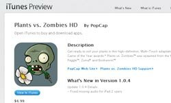 "At Apple's ""Plants vs. Zombies"" preview page, iPad owners can see screen captures, read customer reviews and find out what's been updated in the latest version of the game."