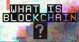 HowStuffWorks Illustrated: What Is Blockchain?