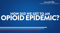 HowStuffWorks: How did we get to an opioid epidemic?