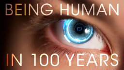 FW: Thinking: Being Human In 100 Years [VIDEO]