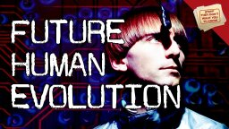 Stuff They Don't Want You To Know: Future Human Evolution