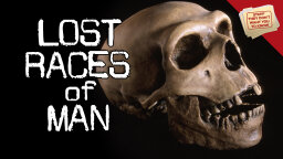 Stuff They Don't Want You to Know: Lost Races of Man [VIDEO]
