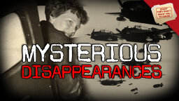 Stuff They Don't Want You to Know: Mysterious Disappearances