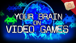 Stuff They Don't Want You to Know: Video Games and Your Brain [VIDEO]
