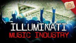 Stuff They Don't Want You To Know: The Illuminati: The Music Industry