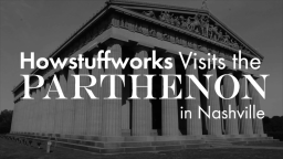 HowStuffWorks Visits the Parthenon in Nashville