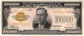 The $100,000 note features the 28th U.S. president, Woodrow Wilson.