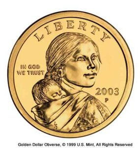 American sculptor Glenna Goodacre designed this side of the Golden Dollar coin, which features the likeness of Sacagawea, the young Shoshone woman who assisted Lewis and Clark on their exploration of the Louisiana Purchase in the early 1800s.