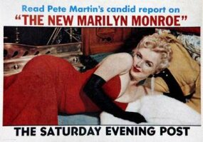 "Everybody was curious about ""the new Marilyn Monroe""; The Saturday Evening Post ran a three-part series about Marilyn in May 1956."