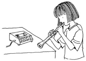Listen to yourself playing an instrument.