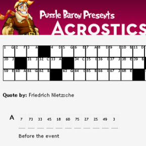 Acrostic puzzles are sort of like a crazy cross between crosswords and hangman.
