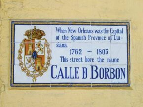 A street sign in New Orleans reflects its period under Spanish authority.