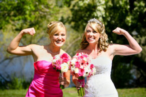 Choose a maid of honor who can bear the weight of countless responsibilities.
