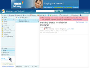 Windows Live e-mail programs has filters to detect spam and marks them so they're immediately visible to users.