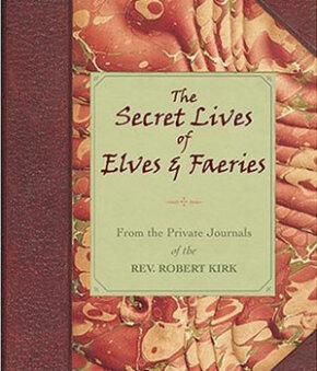 Seventeenth-century scholar Rev. Robert Kirk wrote extensively on elves, as well as fauns and fairies.