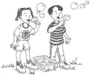 ©2007 Publications International, Ltd.                              Try blowing soap bubble shapes.