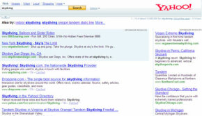 """A search for """"skydiving"""" on Yahoo yields many results. Where does your Web page rank, and how can you help it rise to the top?"""