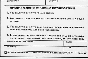 A copy of the Miranda warning from 1966. Some jurisdictions require the arrestee to sign the document showing he was apprised of his rights. See more police pictures.