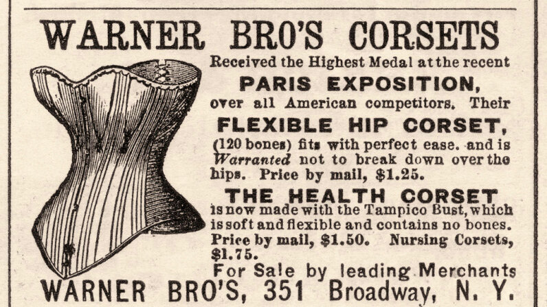 This advertisement for Warner Brothers corsets originally appeared in Harper's Bazaar in 1879. Stock Montage/Getty Images)