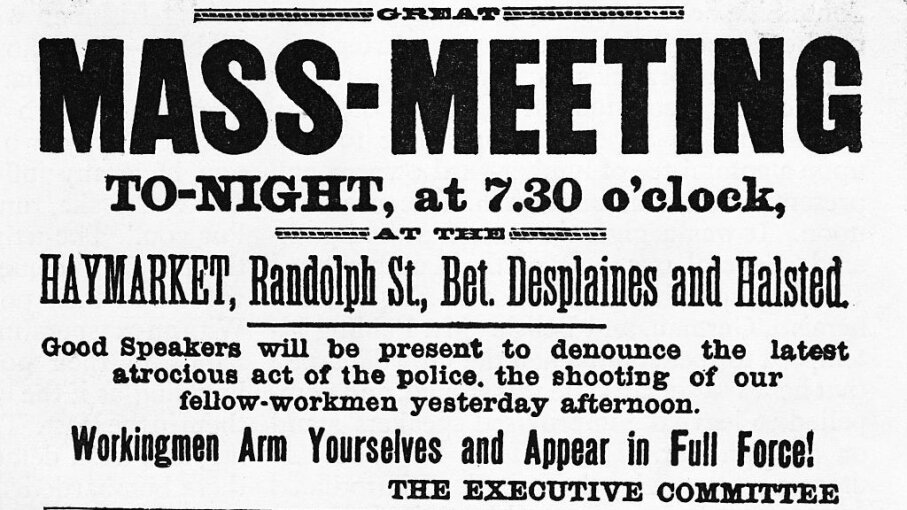 This poster advertises a mass meeting of workers on the evening after the Haymarket Square incident of May 4, 1886. Bettmann/Getty Images