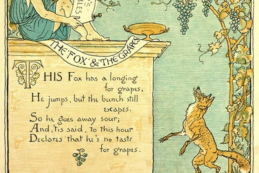 "The story of ""The Fox and the Grapes"" remind us that it is easy to despise what you cannot get. Universal History Archive/UIG via Getty Images"