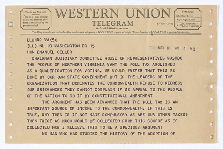 A telegram from Augustus C. Johnson, Democratic congressional candidate from Virginia, urges  the chairman of the House Judiciary Committee to bring the anti-poll tax bill to a vote in the House circa 1950s. National Archives